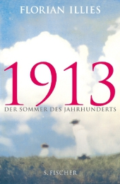 Cover Florian Illies 1913 zu Besprechung Labor der Moderne